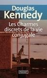Douglas Kennedy - Les charmes discrets de la vie conjugale.