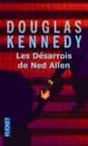 Douglas Kennedy - Les désarrois de Ned Allen.