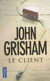 Le client / John Grisham | Grisham, John (1955-....)