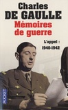 Charles de Gaulle - Mémoires de guerre - Tome 1, L'appel 1940-1942.