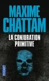 Maxime Chattam - La conjuration primitive.