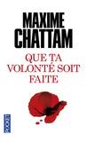 Maxime Chattam - Que ta volonté soit faite.