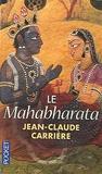 Jean-Claude Carrière - Le mahabharata.