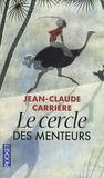 Jean-Claude Carrière - Le cercle des menteurs - Contes philosophiques du monde entier.
