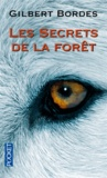 Gilbert Bordes - Les secrets de la forêt.