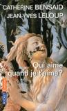 Catherine Bensaid et Jean-Yves Leloup - Qui aime quand je t'aime ?.