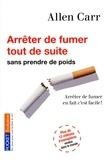 Allen Carr - Arrêter de fumer tout de suite.