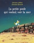 Christian Jolibois - La petite poule qui voulait voir la mer.