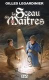 Gilles Legardinier - Le Sceau des Maîtres.