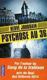Psychose au 36 | Jourdain, Hervé (1972-....). Auteur