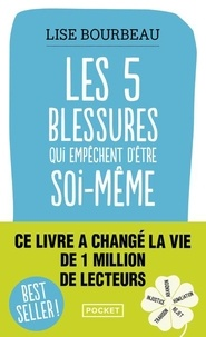 Lise Bourbeau - Les 5 blessures qui empêchent d'être soi-même.