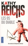 Kathy Reichs - Les os du diable.