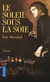 Eric Marchal - Le soleil sous la soie.