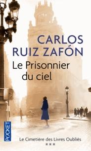 Carlos Ruiz Zafon - Le prisonnier du ciel.