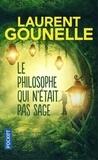 Laurent Gounelle - Le philosophe qui n'était pas sage.