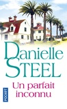 Danielle Steel - Un parfait inconnu.