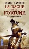 Daniel Hanover - La Dague et la Fortune Tome 1 : La Voie du Dragon.