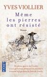 Yves Viollier - Même les pierres ont résisté.