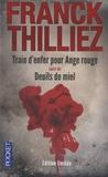 Franck Thilliez - Train d'enfer pour Ange rouge suivi de Deuils de miel.