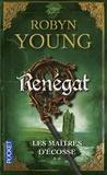 Robyn Young - Les maîtres d'Ecosse Tome 2 : Renégat.