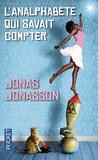 Jonas Jonasson - L'analphabète qui savait compter.