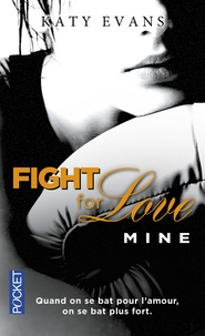 Katy Evans - Fight for Love Tome 2 : Mine.