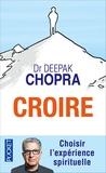 Deepak Chopra - Croire.