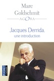 Marc Goldschmit - Jacques Derrida, une introduction.