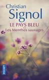 Christian Signol - Le Pays bleu Tome 2 : Les menthes sauvages.