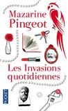 Mazarine Pingeot - Les invasions quotidiennes.