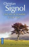 Christian Signol - Une vie de lumière et de vent.