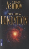 Isaac Asimov - Prélude à Fondation.