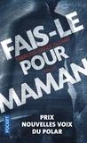 François-Xavier Dillard - Fais-le pour maman.