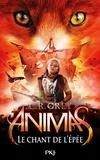 C.R. Grey - Animas Tome 3 : Le chant de l'épée.