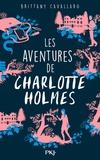 Brittany Cavallaro - Les aventures de Charlotte Holmes Tome 1 : .