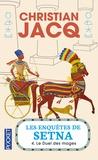 Christian Jacq - Les enquêtes de Setna Tome 4 : Le duel des mages.
