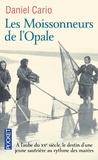 Daniel Cario - Les moissonneurs de l'Opale.