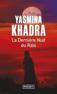 Yasmina Khadra - La Dernière Nuit du Raïs.