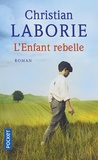 Christian Laborie - L'enfant rebelle.