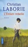 Christian Laborie - L'enfant rebelle.