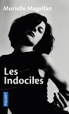 Murielle Magellan - Les indociles.