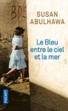 Susan Abulhawa - Le Bleu entre le ciel et la mer.