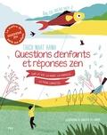 Thich Nhat Hanh et Charlotte Des Ligneris - Questions d'enfants et réponses zen sur la vie, la mort, la famille, la peur, l'amitié....