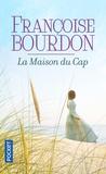 Françoise Bourdon - La maison du Cap.