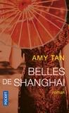 Amy Tan - Belles de Shanghai.