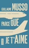 Guillaume Musso - Parce que je t'aime.