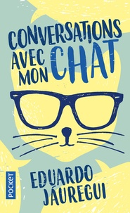 Eduardo Jauregui - Conversations avec mon chat.