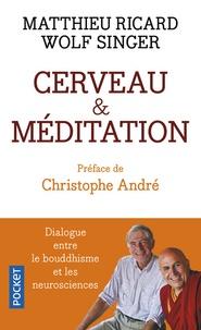 Matthieu Ricard et Wolf Singer - Cerveau et méditation - Dialogue entre le bouddhisme et les neurosciences.