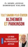 Henri Joyeux et Dominique Vialard - Tout savoir pour éviter Alzheimer et Parkinson.