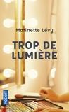 Marinette Lévy - Trop de lumière.